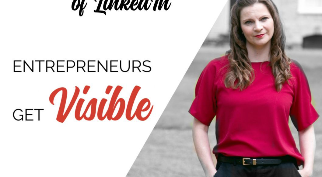 Anna Parker-Naples How to make the most of LinkedIn Entrepreneurs Get Visible Podcast
