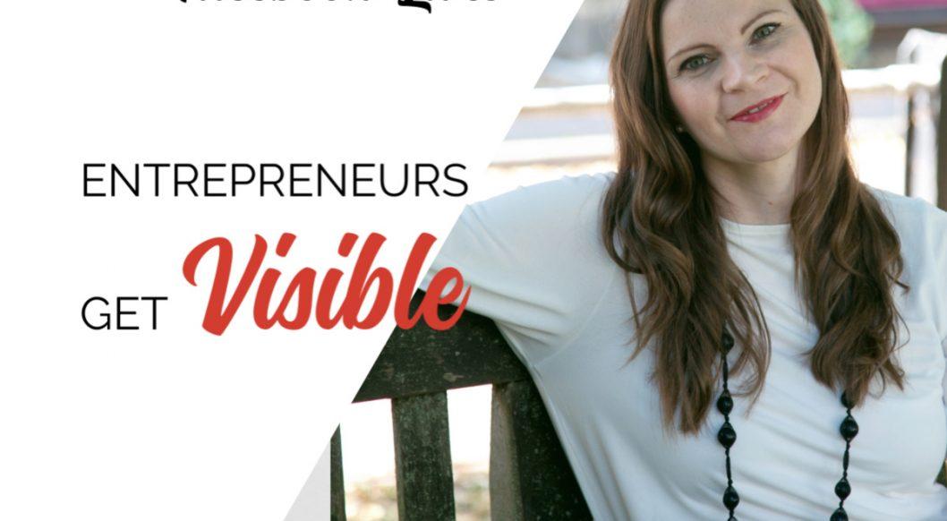 Anna Parker-Naples How to improve Your Facebook Lives Entrepreneurs Get Visible Podcast