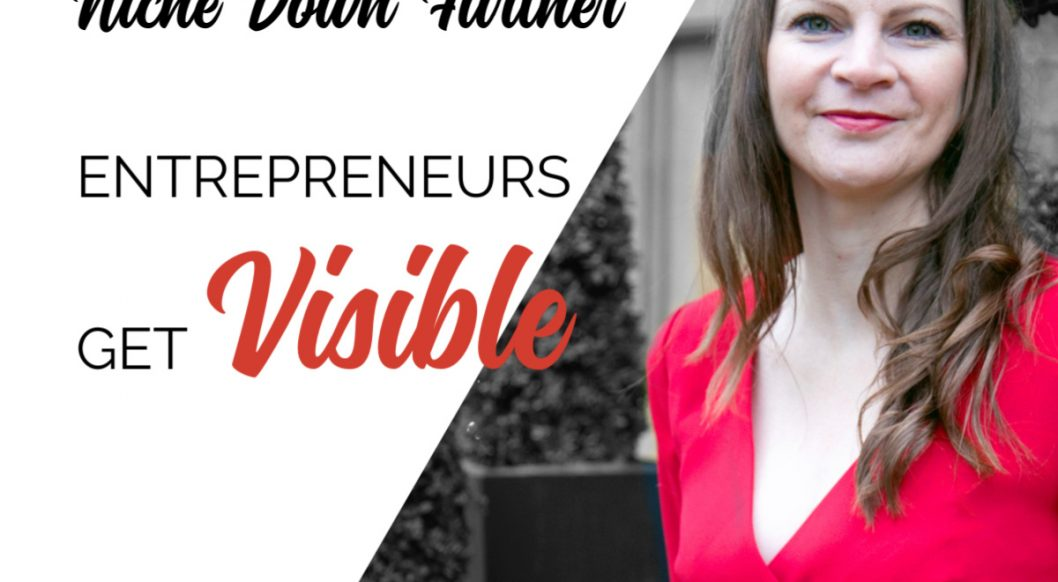 Anna Parker-Naples Why You Should Niche Down Further Entrepreneurs Get Visible Podcast