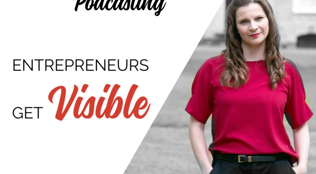 Anna Parker-Naples How to get started in Podcasting Entrepreneurs Get Visible Podcast