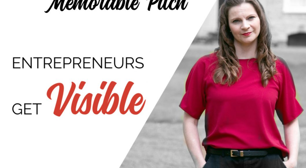 Anna Parker-Naples How to craft a memorable pitch Entrepreneurs Get Visible Podcast