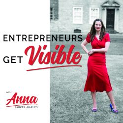 Anna Parker-Naples Title Name Entrepreneurs Get Visible Podcast