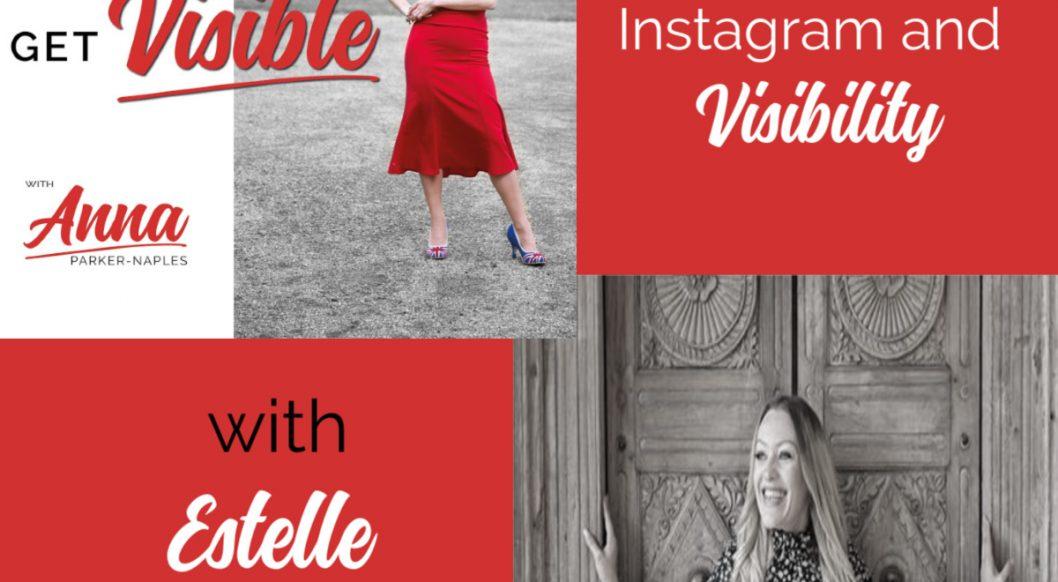 Estelle Keeber Anna Parker-Naples Instagram & Visibility Entrepreneurs Get Visible Podcast