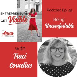 Traci Cornelius Anna Parker-Naples Being Uncomfortable Entrepreneurs Get Visible Podcast