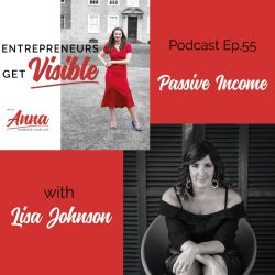 Lisa Johnson Anna Parker-Naples Passive Income Growth Entrepreneurs Get Visible Podcast