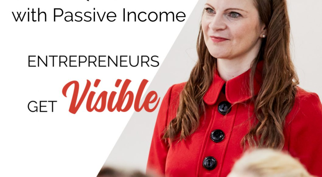 Anna Parker-Naples How to Get Started with Passive Income Entrepreneurs Get Visible Podcast
