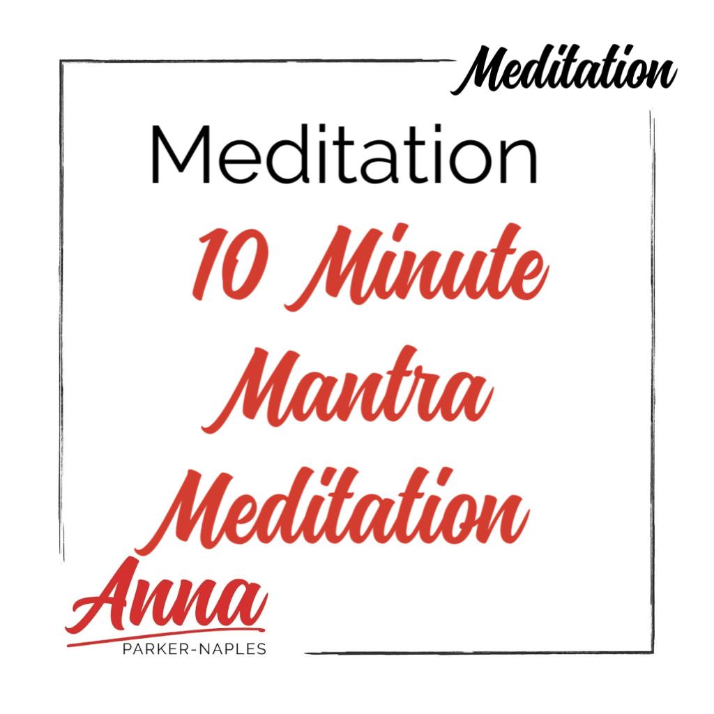 Meditation 10 Minute Mantra