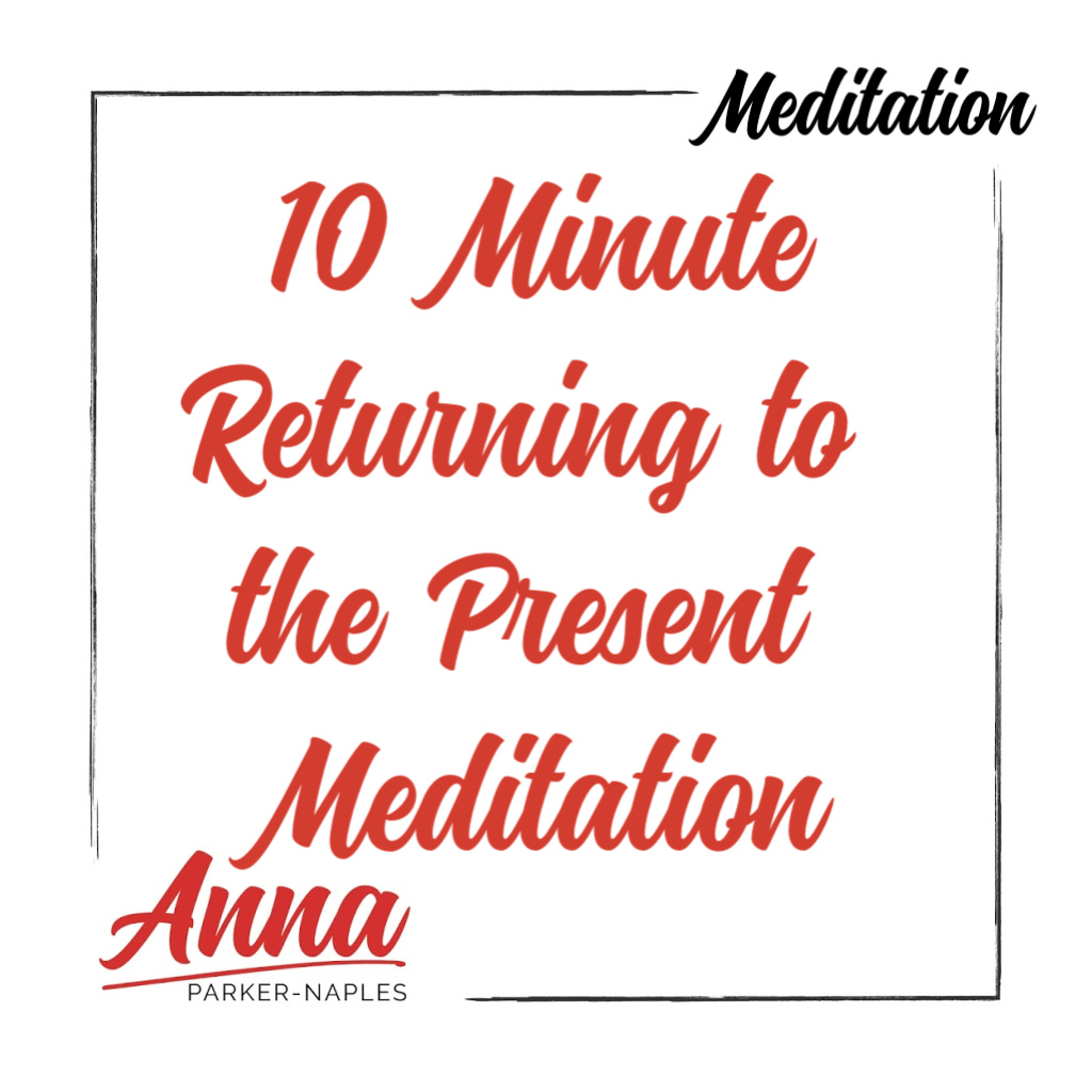 Meditation 10 Minute Returning to the Present