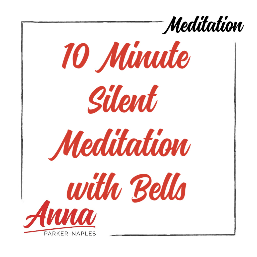 10 minute Silent Meditation with Bells