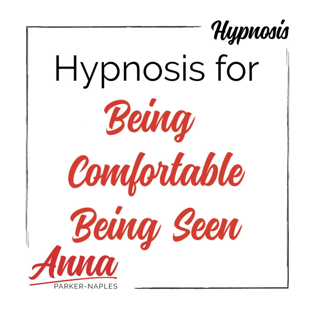 Being Comfortable Being Seen Hypnosis