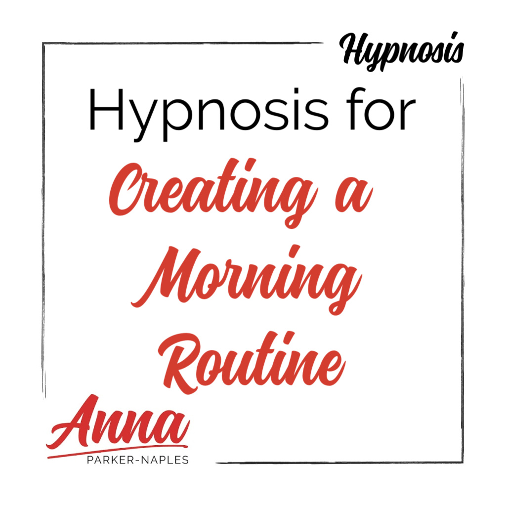Hypnosis for Creating a Morning Routine Hypnosis