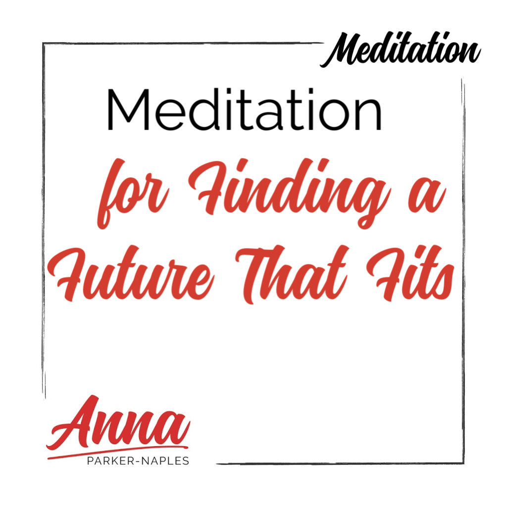 Meditation for Finding a Future That Fits Meditation