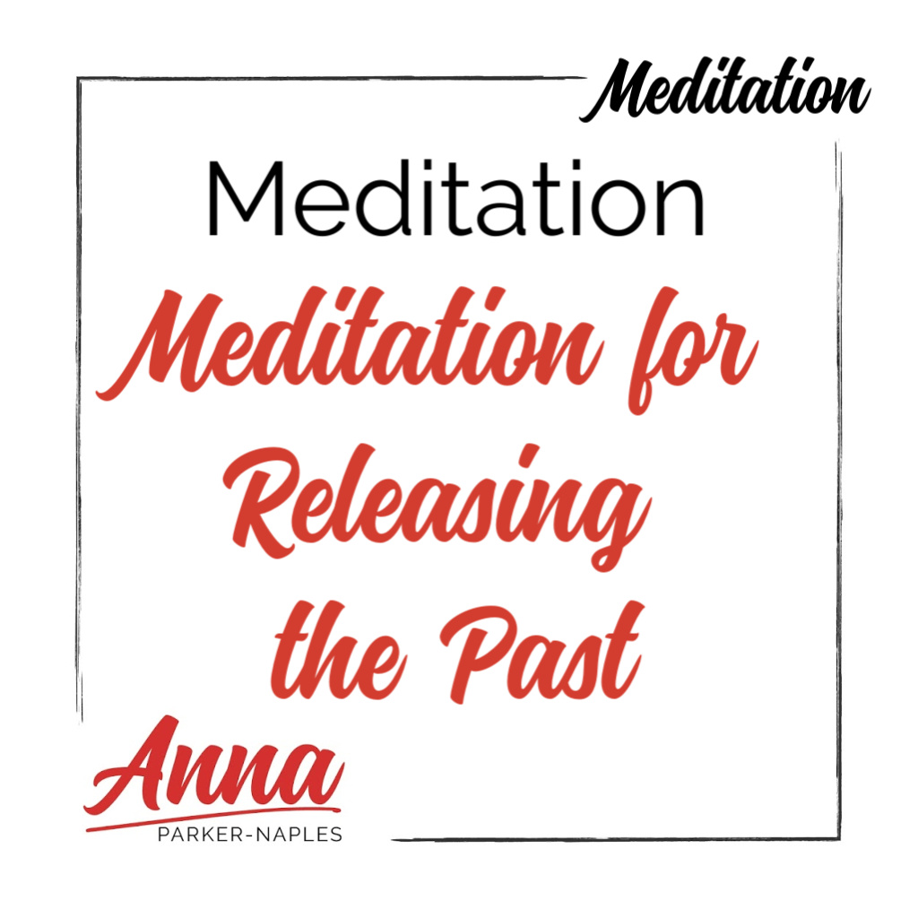 Releasing the Past Meditation