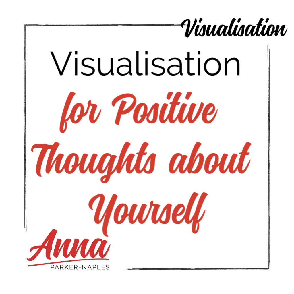 Positive Thoughts about Yourself Visualisation